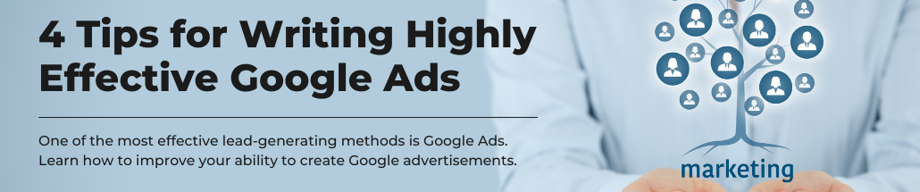 4 Tips for Writing Highly Effective Google Ads