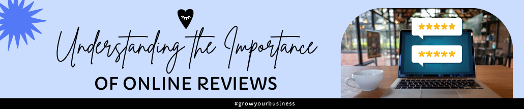 Understanding the Importance of Online Reviews
