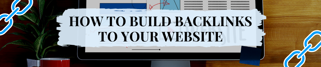 How to Build Backlinks to Your Website
