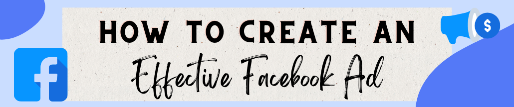 How to create an effective Facebook ad
