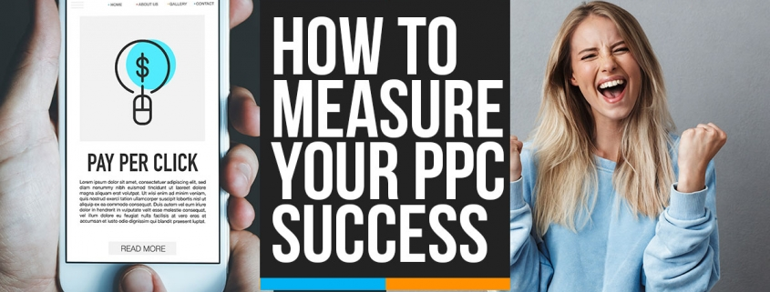 How to Measure Your PPC Success